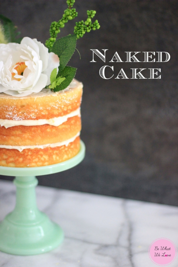 Naked Cake   Be What We Love
