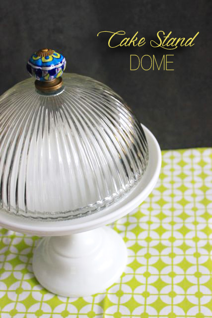 DIY Cake Stand Dome { Be What We Love blog }